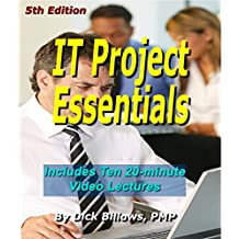 IT Project Essentials: Video Lectures and Book on IT Project Basics