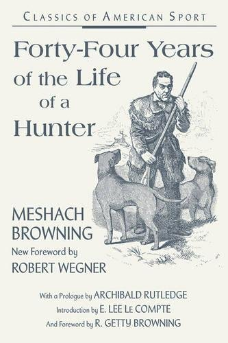 Forty-Four Years of the Life of a Hunter (Stackpole Classics)