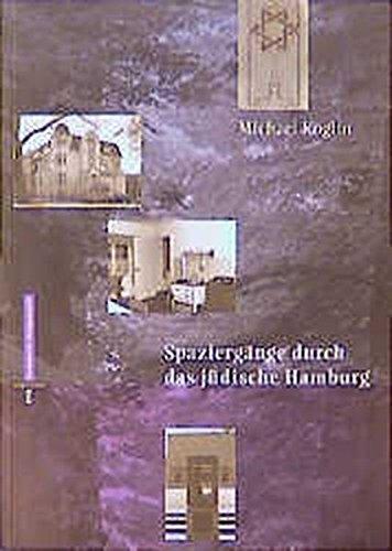 Spaziergänge durch das jüdische Hamburg: Geschichte in Geschichten