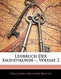 Lehrbuch Der Salinenkunde--, Volume 1 (German Edition), Carl Johann Bernhard Karsten, 1143494083