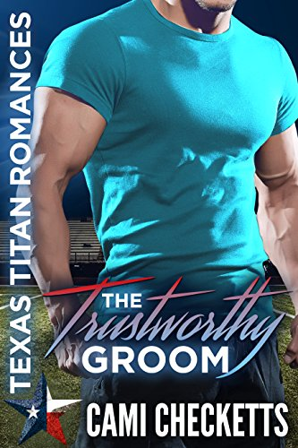 The Trustworthy Groom (Texas Titan Romance) cover