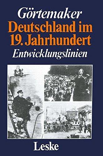 Deutschland im 19. Jahrhundert. Entwicklungslinien