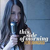 This Side of Morning by Keri Johnsrud