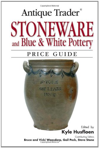 Antique Stoneware - Antique Trader Stoneware and Blue & White Pottery Price Guide