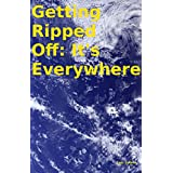 Getting Ripped Off: It's Everywhere