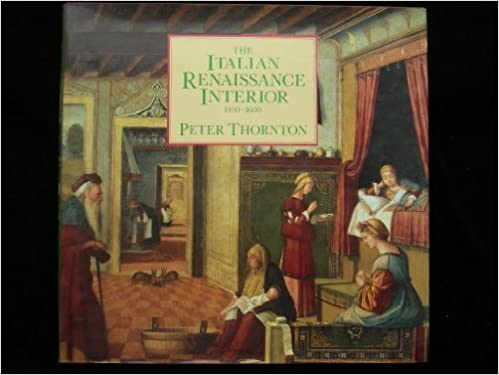The Italian Renaissance Interior, 1400 1600: Peter Thornton: 9780810934597:  Amazon.com: Books