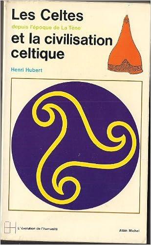 Livre Les Celtes et la civilisation celtique (depuis l'époque de la Tène) pdf ebook