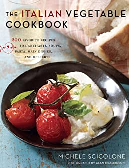 for Antipasti, Soups, Pasta, Main Dishes, and Desserts Kindle Edition