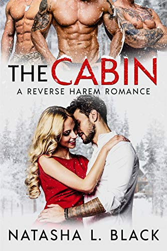 The Cabin: A Reverse Harem Romance by [Black, Natasha L.]