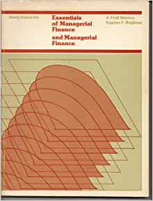 essentials of managerial finance Essentials of managerial finance (with thomson one - business school edition 6-month printed access card): 9780324422702: economics books @ amazoncom.