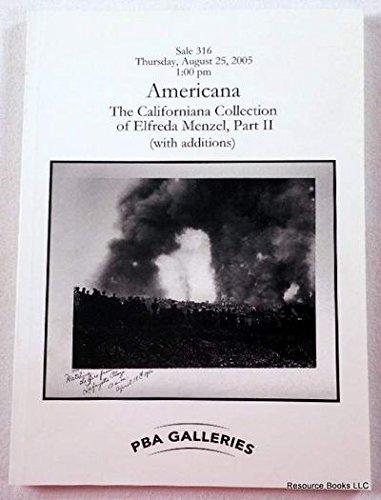 PBA Galleries: Americana. Californiana Collection of Elfreda Menzel Part II. San Francisco: August 25, 2005. Sale 316 ebook