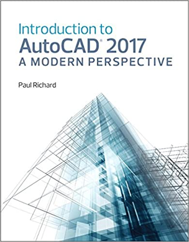 Amazon com: Introduction to AutoCAD 2017: A Modern Perspective