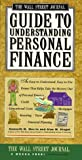 img - for Wall Street Journal Guide to Understanding Personal Finance: Mortgages, Banking, Taxes, Investing, Financial Planning, Credit, Paying for Tuition by Kenneth M. Morris (1993-12-01) book / textbook / text book
