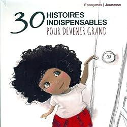 30 histoires indispensables pour devenir grand