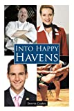 Into Happy Havens, Dennis Coates, 1467007463