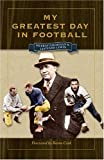 My Greatest Day in Football, Murray Goodman, Leonard Lewin, 0873389298