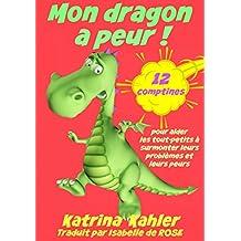 Mon dragon a peur! 12 comptines pour résoudre les problems (French Edition)