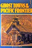 img - for Ghost Towns of the Pacific Frontier book / textbook / text book