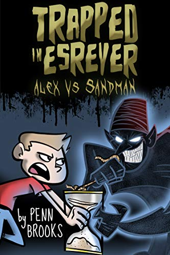 (Trapped in Esrever: Alex vs Sandman (Action-Adventure Book for Kids 9-12))