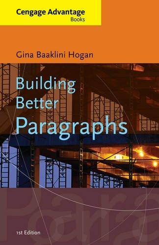 Building Better Paragraphs (Cengage Advantage Books)