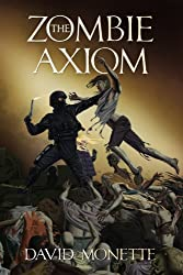 The Zombie Axiom (In the Time of the Dead series Book 1)