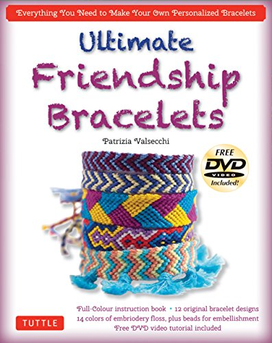 eBook Ultimate Friendship Bracelets Kit: (DVD; 64 page Color Book; 14 Skeins of embroidery floss; 25 beads by Patrizia Valsecchi.pdf