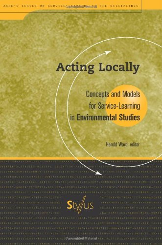 Acting Locally  Concepts And Models For Service Learning In Environmental Studies  Service Learning In The Disciplines Series