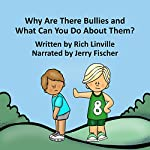 Why Are There Bullies and What Can You Do About Them?: An Interactive Book for Children, Parents, Counselors, and Teachers | Rich Linville