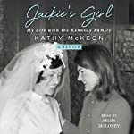 Jackie's Girl: My Life with the Kennedy Family | Kathy McKeon