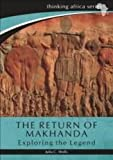 The Return of Makhanda, Julia Wells, 1869142381