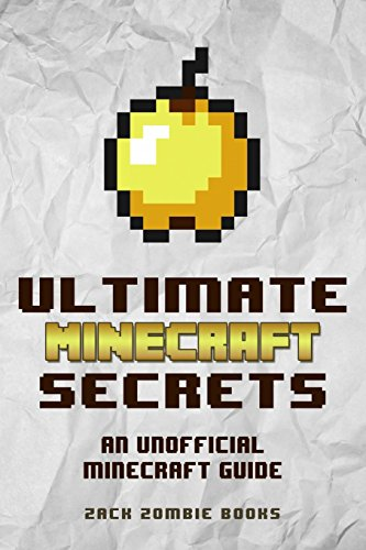 Ultimate Minecraft Secrets: An Unofficial Guide to Minecraft Tips, Tricks and Hints You May Not Know cover