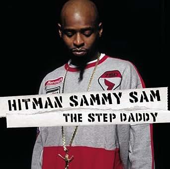 Step daddy — hitman sammy sam | last. Fm.