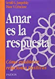 img - for Amar Es La Respuesta: Como Establecer Relaciones Positivas book / textbook / text book