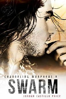 Swarm (Channeling Morpheus 9) by [Price, Jordan Castillo]
