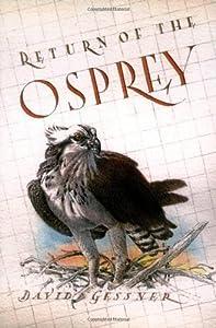 Return of the Osprey: A Season of Flight and Wonder by David Gessner (2001-04-01)