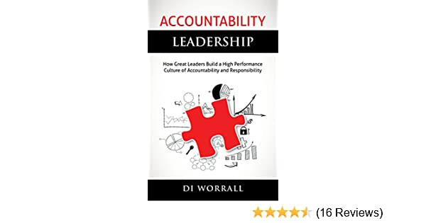 c52f50e1c6 Amazon.com  Accountability Leadership  How Great Leaders Build a High  Performance Culture of Accountability and Responsibility (The  Accountability Code ...