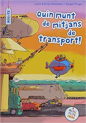 Quin munt de mitjans de transport! (Mini Mundo Fnac): Amazon.es: Juan Carlos Chandro Ramírez, Ángel Sánchez Trigo: Libros