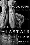 The Alastair Affair 4: Sylvain: A Billionaire Dark Romance
