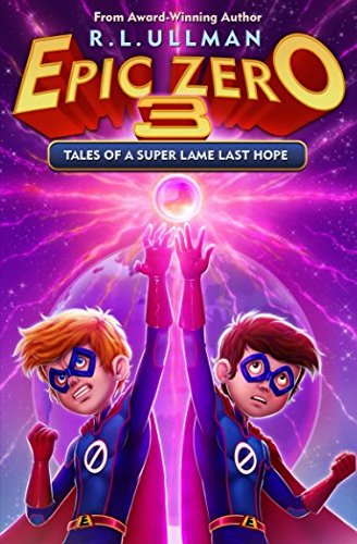 Epic Zero 3: Tales of a Super Lame Last Hope (Volume 3)