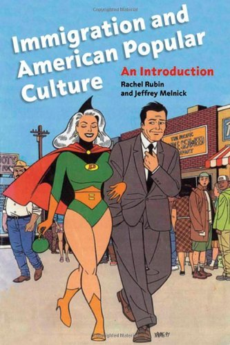 Download Immigration and American Popular Culture: An Introduction: 1st (First) Edition ebook