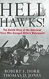 Hell Hawks!, Robert F. Dorr and Thomas D. Jones, 0760329184