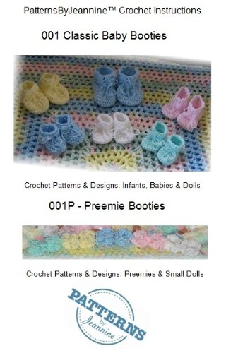 Classic Baby Booties & Preemie Booties - Crochet pattern for infants, babies, & dolls (Patterns By Jeannine)