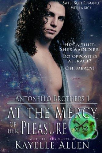 At the Mercy of Her Pleasure: Antonello Brothers 1: a Scifi Romance (Volume 1)