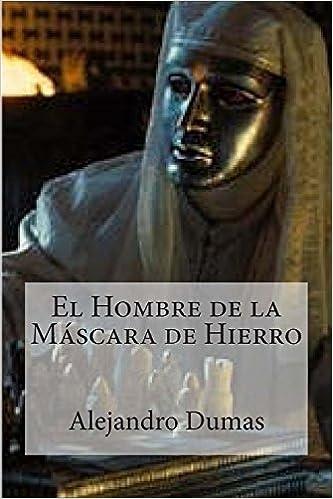 El Hombre de la Mascara de Hierro: Amazon.es: Alejandro Dumas, Hombrenuevo: Libros