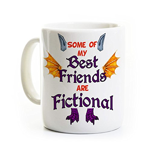 Book Lover Coffee Mug -Gift for Book Readers/Nerds -Some of My Best Friends are Fictional -English Teacher Gift -Fantasy Adventure Book Gift