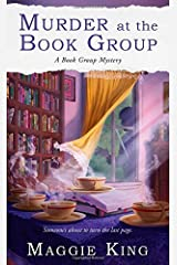 Murder at the Book Group (Book Group Mysteries) by King, Maggie (2014) Mass Market Paperback