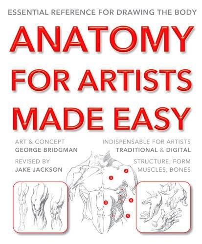 Anatomy for Artists Made Easy: Essential reference for drawing the body (Art & Design Made Easy)