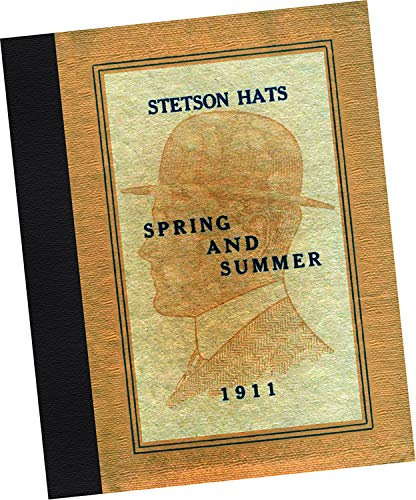 John B. Stetson Company 1911 Stetson Hats   Spring and Summer (Replica of  trade 9258f7604fa