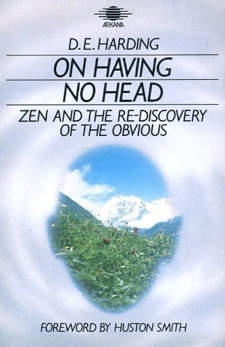 On Having No Head: Zen and the Rediscovery of the Obvious: Amazon.es: Douglas E. Harding: Libros en idiomas extranjeros