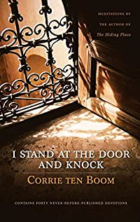 I Stand At The Door And Knock: Meditations By The Author Of The Hiding Place by Corrie Ten Boom ebook deal